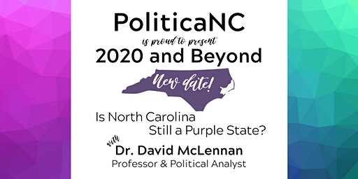 2020 and Beyond - Is NC Still a Purple State?