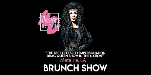 Illusions The Drag Brunch Metairie - Drag Queen Brunch Show - Metairie LA