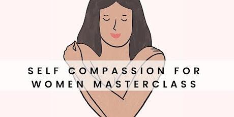 Self-Compassion for Women Masterclass tickets