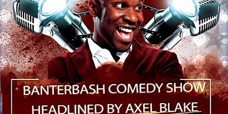 Banterbash Comedy night at Megaro bar - Axel Blake tickets