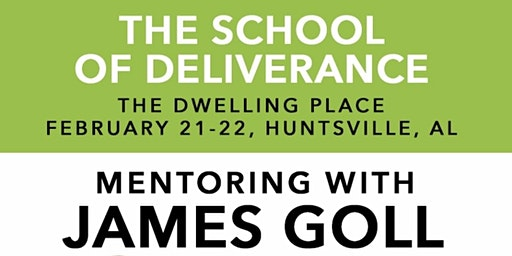 Mentoring with James Goll:  The School of Deliverance