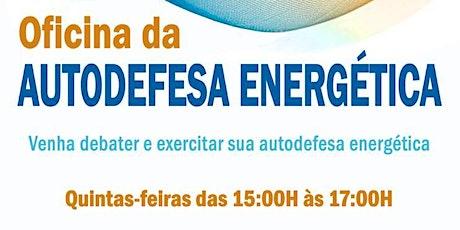 Oficina da Autodefesa Energética ingressos