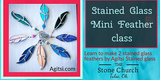 * Sold Out *Mini Feathers Stained Glass Class