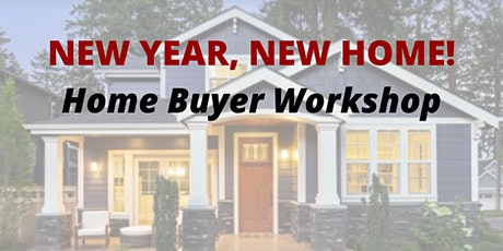 New Year, New Home- Home Buyer Workshop tickets