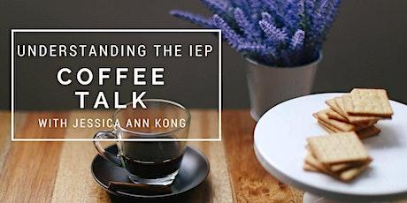 Understanding the IEP: Coffee Talk with Jessica Ann Kong tickets