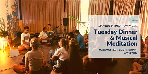 Tuesday Dinner & Musical Meditation West End, 21st Jan