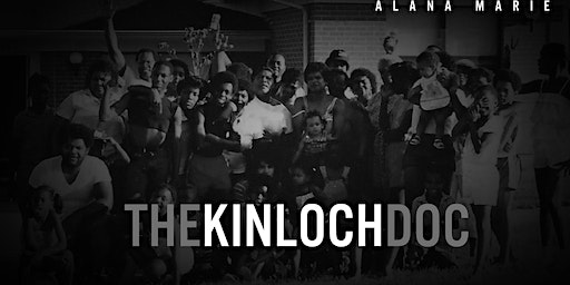 The Kinloch Doc Rough Cut Community Screening