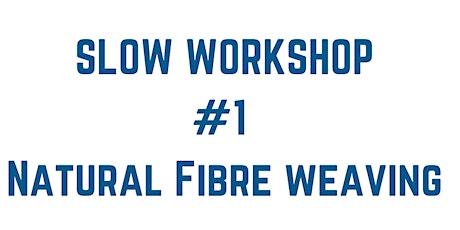 Natural Fibre Weaving Workshop  tickets