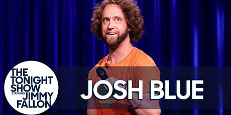 Josh Blue LIVE from HBO,Comedy Central and NBC tickets