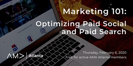 Marketing 101: Optimizing Paid Social and Paid Search (Free for AMA Members) tickets
