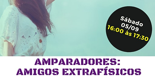 """Palestra Gratuita: """"Amparadores: Amigos Extrafísicos."""""""