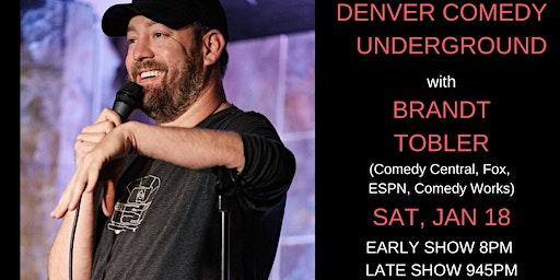 Denver Comedy Underground with Brandt Tobler (LATE SHOW)