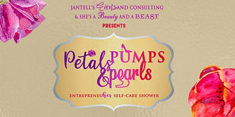 Petals, Pumps and Pearls EntrepreneuHER & Self-Care  Shower tickets