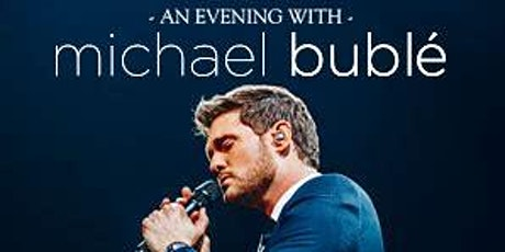 An Evening With Michael Bublè 2020 tickets