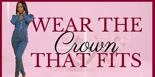 Wear The Crown That Fits