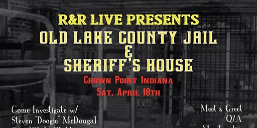 R & R Live Presents OLD LAKE COUNTY JAIL & SHERIFF'S HOUSE CROWN POINT IN