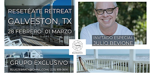 Resetéate Retreat  @GALVESTON.  Invitado especial: Julio Bevione