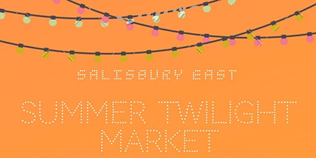 Salisbury East Summer Twilight Market tickets