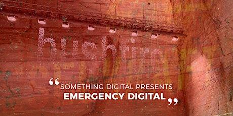 Something Digital Presents - Emergency Digital tickets