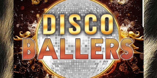 "DISCO NIGHT w/""THE DISCO BALLERS"""