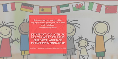 CHILDREN INTERNATIONAL LANGUAGE FRANCHISE  - LINGOTOT FROM UK tickets