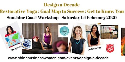 DESIGN A DECADE - RESTORATIVE YOGA : GOAL MAP TO SUCCESS : GET TO KNOW YOU
