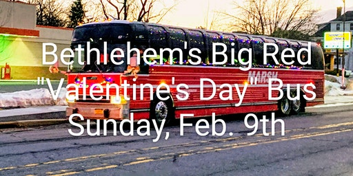 "Bethlehem's BIG RED ""Valentine's Day"" BUS for Kids, Veterans, Seniors"
