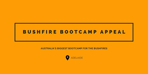 Bushfire Bootcamp Appeal - Adelaide