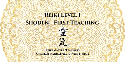 Reiki Level I - Shoden 1st Teaching
