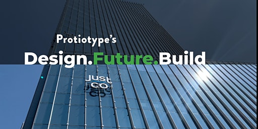 Protiotype's Design.Future.Build