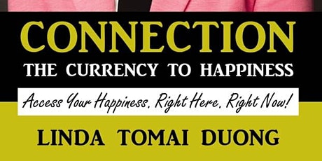 "Author Talk: Linda Tomai Duong ""Connection: The Currency to Happiness"" tickets"