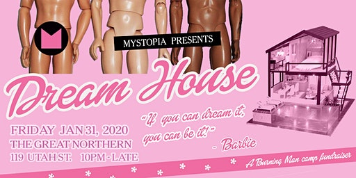 Mystopia Presents: Dream House