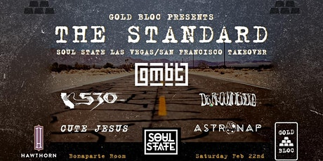 Gold Bloc: The Standard ft. Soul State Las Vegas Takeover tickets
