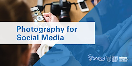 Photography for Social Media | Launceston tickets
