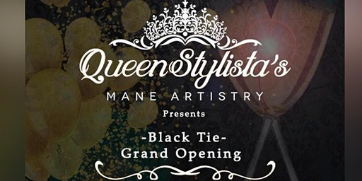 QueenStylista's Mane Artistry  Grand Opening Soiree