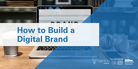 How to Build a Digital Brand | Launceston tickets