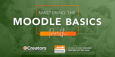 2020 Mastering the Moodle Basics - Perth Nov Intake tickets