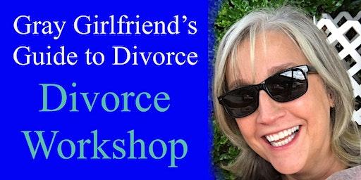 Gray Girlfriend's Guide to Divorce - Divorce Workshop