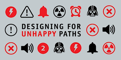 Designing for Unhappy Paths