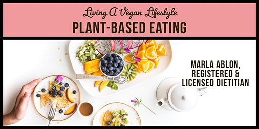 Plant-Based Eating: Living A Vegan Lifestyle