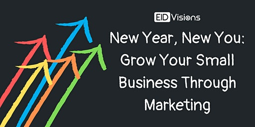 New Year, New You: Grow Your Small Business Through Marketing