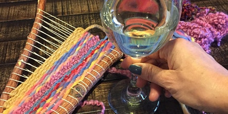 Wine and Weave Workshop, for adults of course tickets