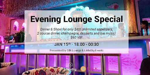 Silk Lounge 2020 Evening Lounge Special