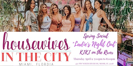 "Miami Housewives In The City  ""Ladies Night Out"" on the RIVER at KIKI tickets"