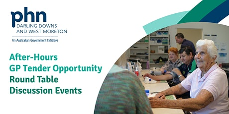 After-Hours GP Tender Opportunity Round Table Discussion Event - Toowoomba tickets