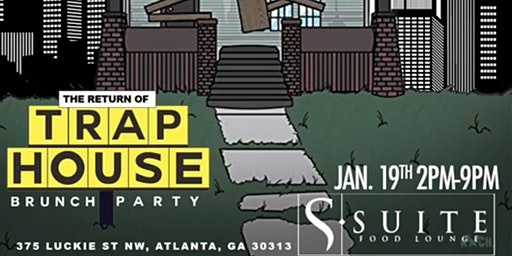 #1 SUNDAY DAY PARTY IN ATL! TRAP HOUSE ROOFTOP BRUNCH DAY PARTY! MLK/BORN CIVIL WEEKEND FINALE! Sunday @ SUITE LOUNGE! RSVP NOW! (SWIRL)
