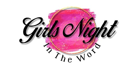 Girls Night In The Word tickets