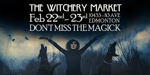 The Witchery Market - Feb 22nd & 23rd