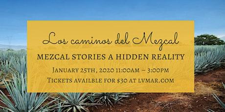 Los caminos del Mezcal  / Mezcal stories a hidden reality tickets
