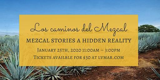 Los caminos del Mezcal  / Mezcal stories a hidden reality